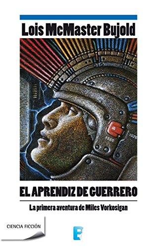 El aprendiz de guerrero: AVENTURAS DE MILES VORKOSIGAN (Spanish Edition)