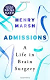 Admissions: A Life in Brain Surgery (Hardcover)