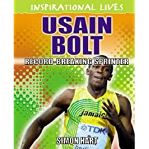 Inspirational Lives: Usain Bolt: Written by Simon Hart, 2012 Edition, Publisher: Wayland [Paperback]