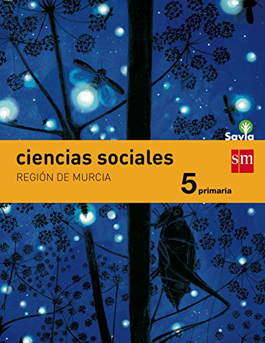 Ciencias sociales. 5 Primaria. Savia. Murcia - 9788467578270