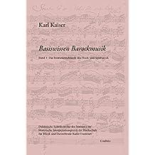 Basiswissen Barockmusik: Band 1: Zur Instrumentalmusik des Hoch- und Spätbarock (Basiswissen Barockmusik / Didaktische Schriftenreihe des Institutes ... für Musik und Darstellende Kunst Frankfurt)