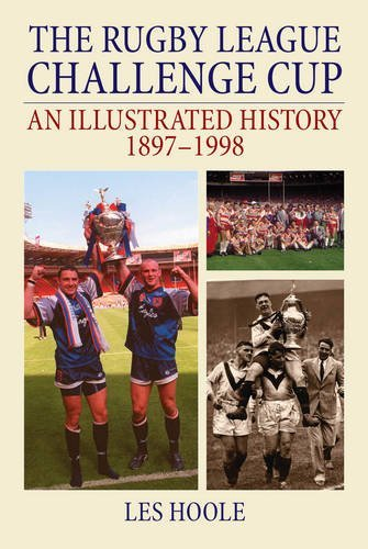 The Rugby League Challenge Cup An Illustrated History 1897-1998 by Les Hoole (2015-04-11)