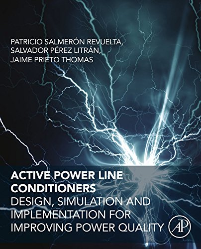Active Power Line Conditioners: Design, Simulation and Implementation for Improving Power Quality (English Edition) (Filter Line Power)