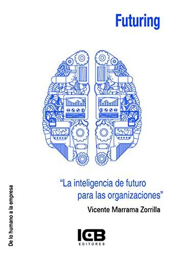 Futuring. La inteligencia de futuro para las organizaciones por Vicente Marrama Zorrilla