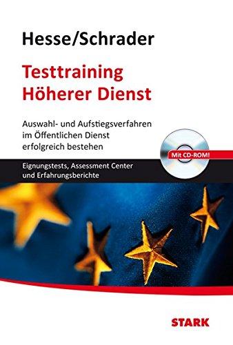 Hesse/Schrader: Testtraining Höherer Dienst: Auswahl- und Aufstiegsverfahren im Öffentlichen Dienst erfolgreich bestehen  mit CD-ROM