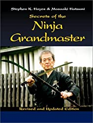 Secrets From The Ninja Grandmaster: Revised and Updated Edition [Taschenbuch]...