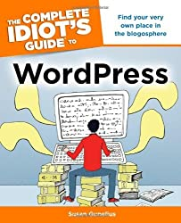The Complete Idiot's Guide to WordPress by Susan Gunelius (2011-04-05)
