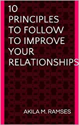 10 Principles to Follow to Improve Your Relationships (English Edition)