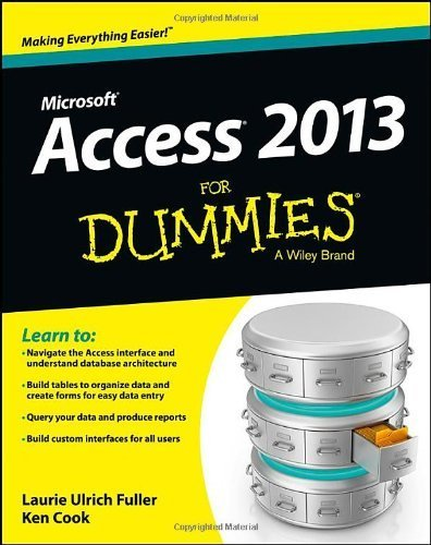 Access 2013 For Dummies 1st (first) by Ulrich Fuller, Laurie, Cook, Ken (2013) Paperback
