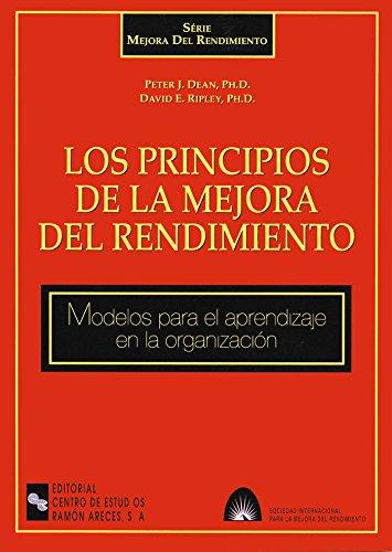 Los principios de la mejora del rendimiento: Modelos para el aprendizaje en la organización (Management-Guías)