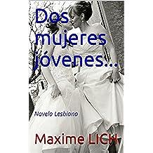 Dos mujeres jóvenes...: Novela Lesbiana
