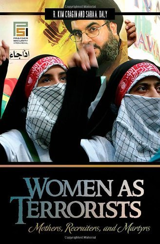 Women as Terrorists: Mothers, Recruiters, and Martyrs (Praeger Security International) Hardcover June 8, 2009