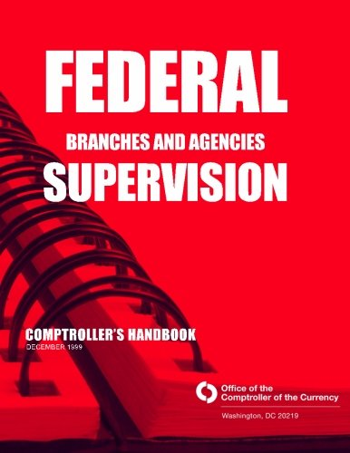Federal Branches and Agencies Supervision Comptrollers Handbook December 1999 por Comptroller of the Currency Administrator of National Banks