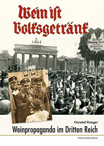 Wein ist Volksgetränk: Weinpropaganda im Dritten Reich