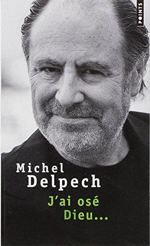 J'ai osé Dieu... par Michel Delpech