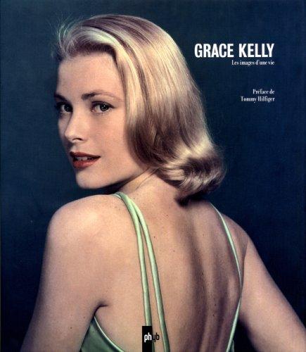 Grace Kelly : Les images d'une vie