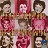 Girls Who Made The Big Bands Swing