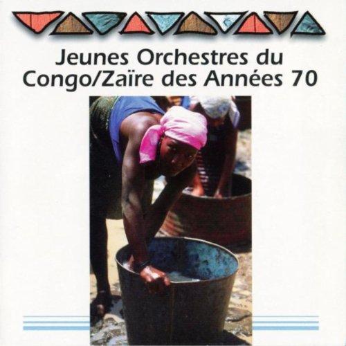 Jeunes Orchestres Du Congo & Zaïre Des Années 70