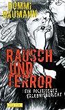 Rausch und Terror: Ein politischer Erlebnisbericht (Rotbuch)
