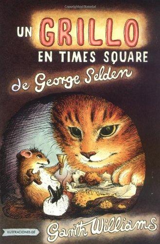 Un Grillo en Times Square (Chester Cricket and His Friends) por George Selden