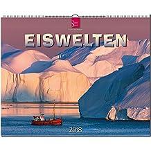 EISWELTEN: Original Stürtz-Kalender 2018 - Großformat-Kalender 60 x 48 cm