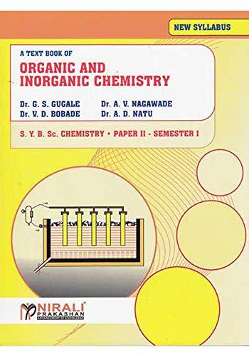 ORGANIC AND INORGANIC CHEMISTRY (PAPER - II :: CH - 212) (English Edition)
