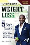 Intentional Weight Loss: Your 5 Step Guide to Transform Your Body and Recapture Your Glow