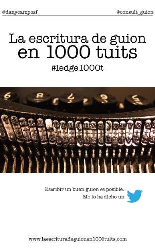 La escritura de guion en 1000 tuits por Dany Campos