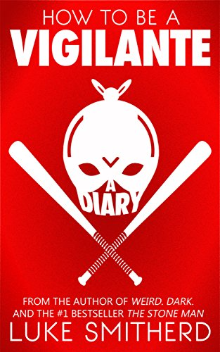 Kindle cover for How To Be A Vigilante: A Diary by Luke Smitherd