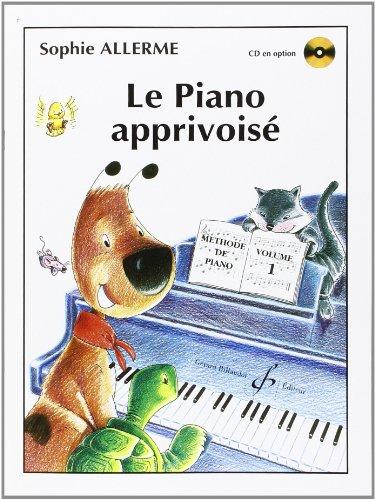 Le Piano Apprivoise Volume 1 par Allerme Sophie