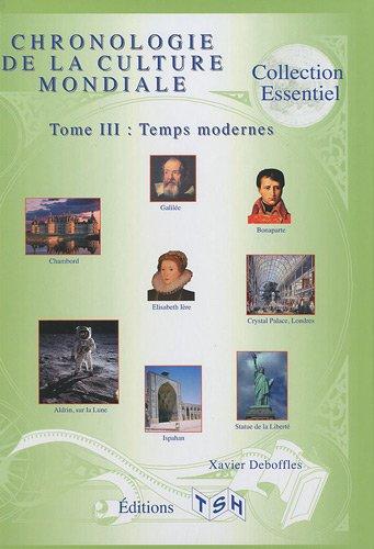 Chronologie de la culture mondiale : Tome 3, Temps modernes