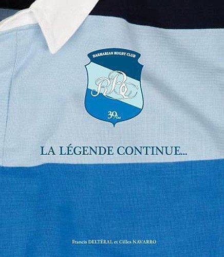 Barbarians rugby club : La légende continue... de Francis Delteral (17 novembre 2010) Relié