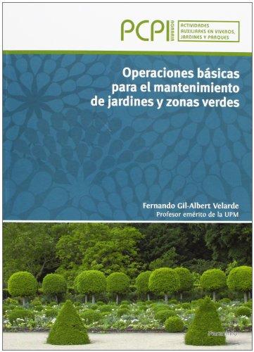 Operaciones básicas para el mantenimiento de jardines y zonas verdes por FERNANDO GIL-ALBERT VELARDE