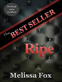The BEST SELLER: Ripe (The BEST SELLER - Ripe Book 1) (English Edition) di [Fox, Melissa]