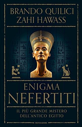Enigma Nefertiti. Il più grande mistero dell'antico Egitto