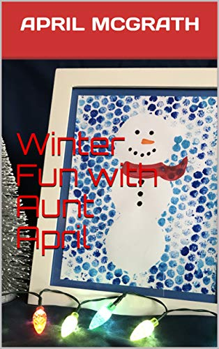 Winter Fun with Aunt April (English Edition) por April McGrath