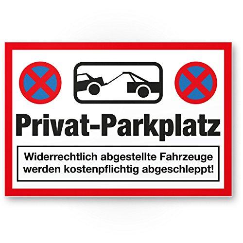 Privat-Parkplatz - Parkverbot (30 x 20 cm), Hinweisschild, Verbotsschild, Parkplatzschild - Warnung widerrechtlich abgestellte Autos/Fahrzeuge - Parkplatz Freihalten