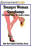 Younger Woman Gangbangs: Ten Rough Gr...