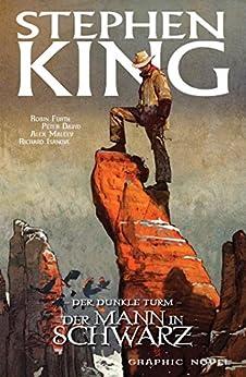 Stephen Kings Der dunkle Turm, Band 10 - Der Mann in Schwarz von [King, Stephen, David, Peter]