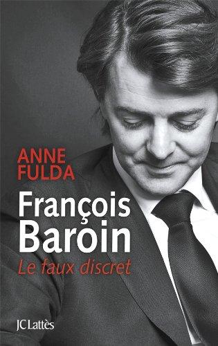 François Baroin, le faux discrets par Anne Fulda