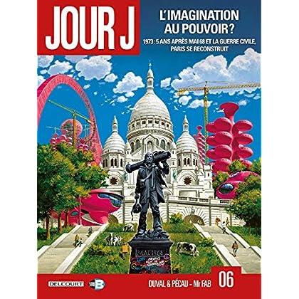 Jour J T06 L'imagination au pouvoir ?