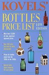 Kovels' Bottles Price List, 11th Edition by Ralph Kovel (1999-03-09)