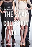 The Swap Collection Vol.1 (A MMFF SWINGING WIFE SWAPPING STORY)