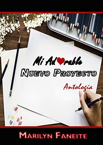 Mi adorable nuevo proyecto: (Antología) (Spanish Edition)