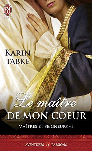 Maîtres et seigneurs (Tome 1) - Le maître de mon cœur (French Edition)