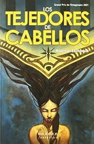 Tejedores De Cabellos par Andreas Eschbach