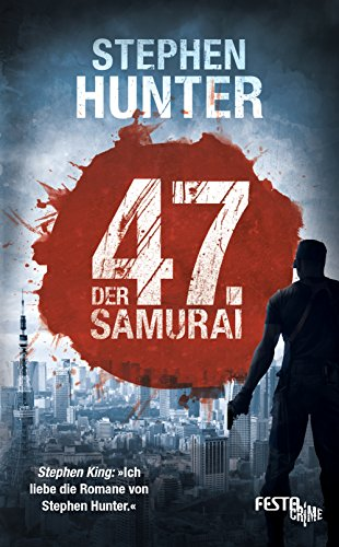 Der 47. Samurai Stephen Hunter Kindle