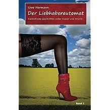 Der Liebhaberautomat: Kurzgeschichten - Band 1