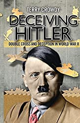 Deceiving Hitler: Double-Cross and Deception in World War II (General Military)