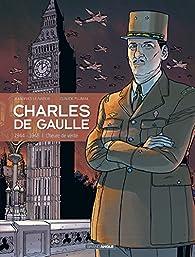 Charles de Gaulle, tome 3 : 1944-1945 : L'heure de vérité par Claude Plumail